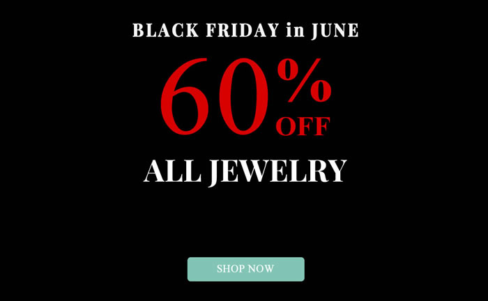 Black Friday in June - All Jewelry 60% OFF