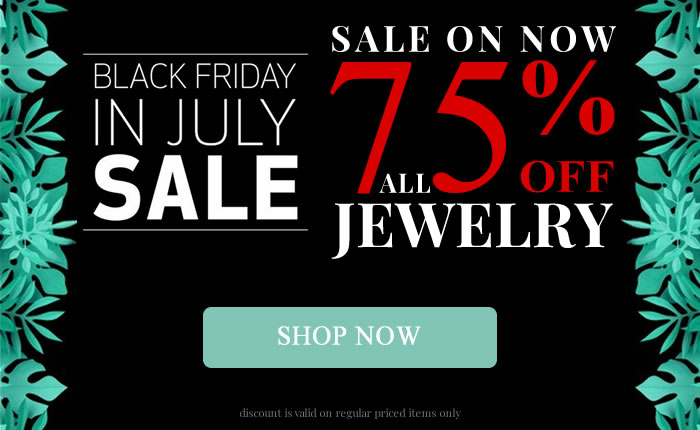 Black Friday in July - All Jewelry 75% OFF