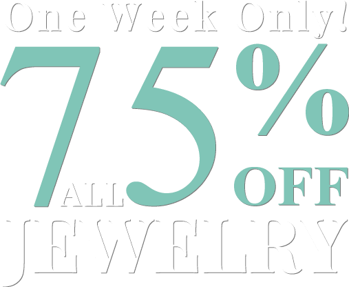One Week Only - All Jewelry 75% OFF