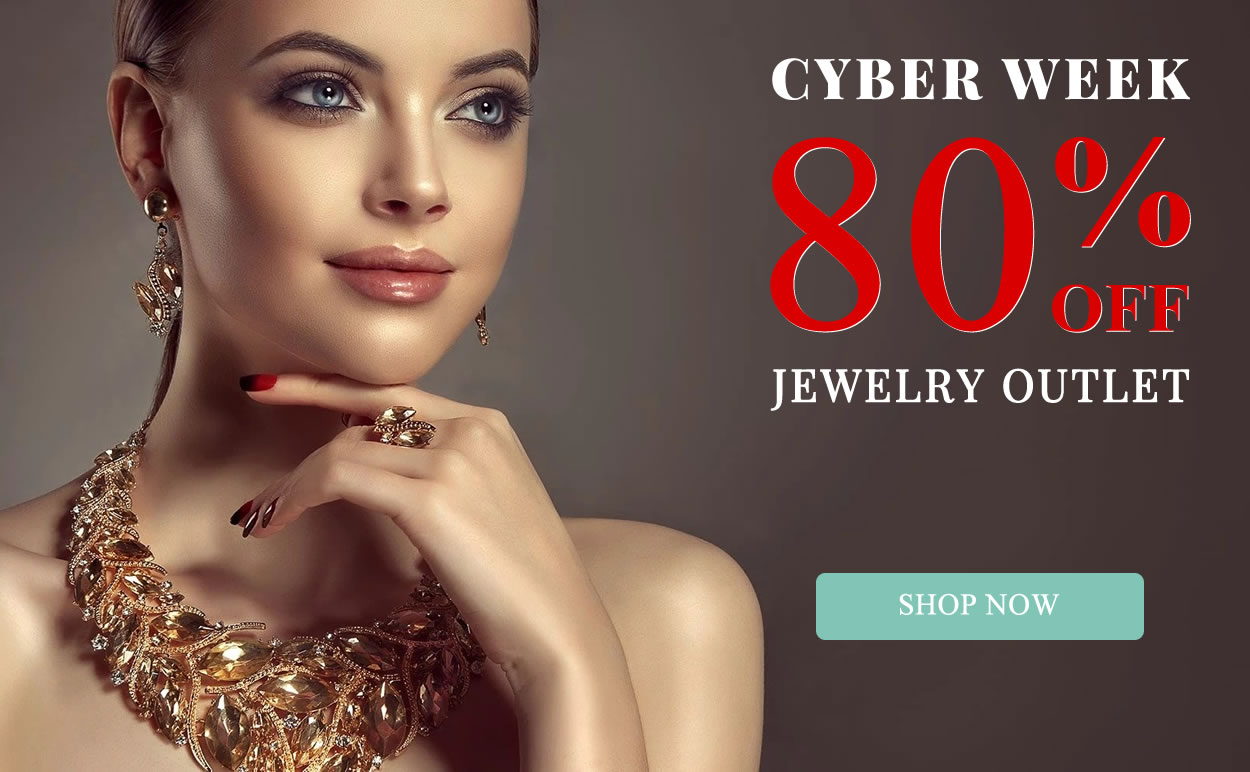 CYBER WEEK - Jewelry Outlet 80% OFF