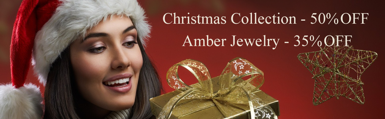 Christmas Collection 50% OFF + Amber Jewelry 35% OFF