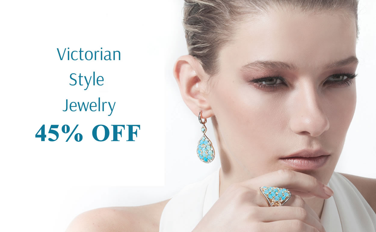 45% OFF All Victorian Style Jewelry!