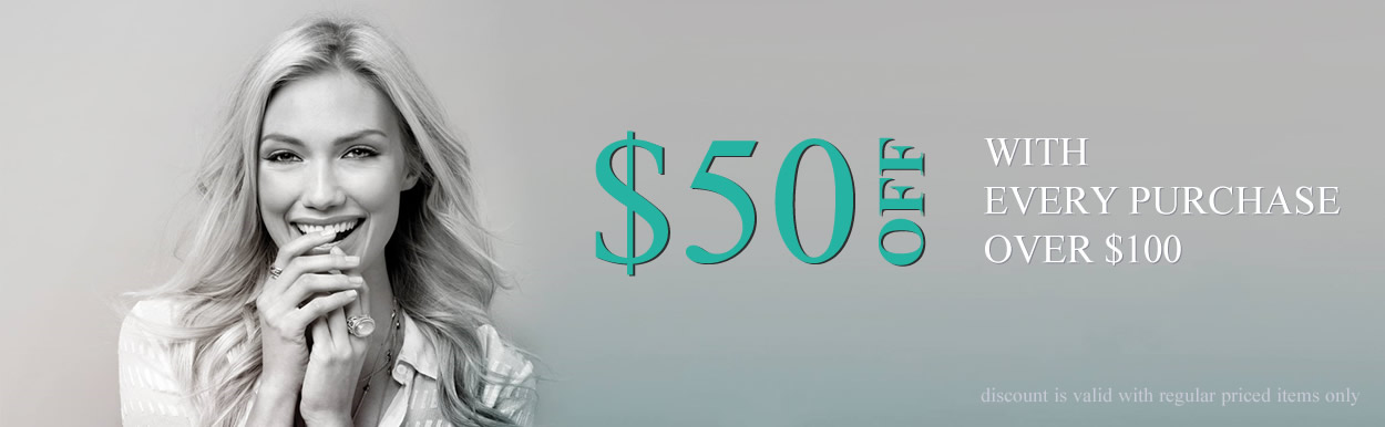 Get $50 OFF with Every Purchase Over $100